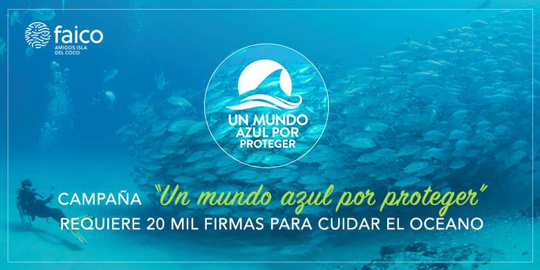 """Campaña """"Un mundo azul por proteger"""", requiere 20000 firmas para cuidar el océano"""